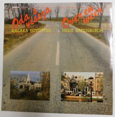 Kaláka - Oda s vissza / Henk Batenburgh - Over en weer  LP (VG+/VG+) HUN