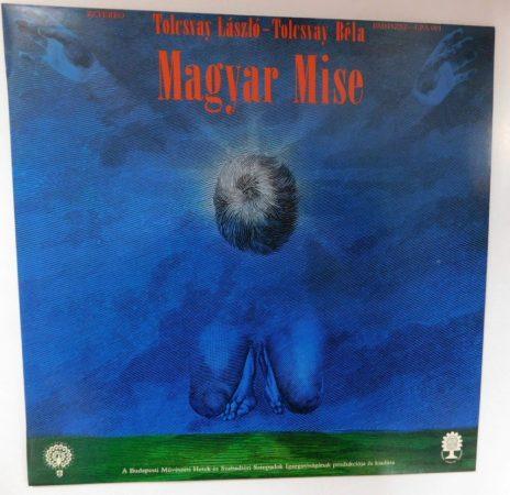 Tolcsvay László, Tolcsvay Béla - Magyar Mise LP (EX/EX)