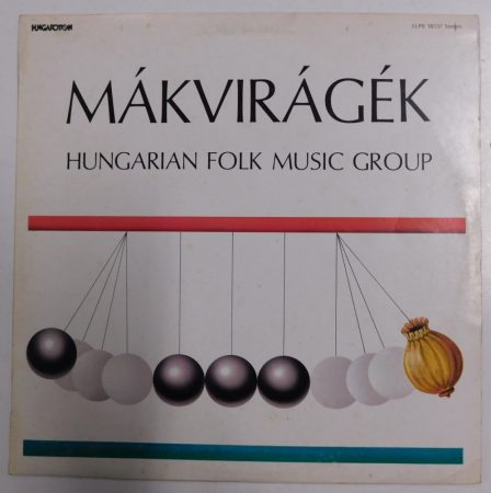 Mákvirágék - Hungarian Folk Music Group LP (VG+/VG) HUN