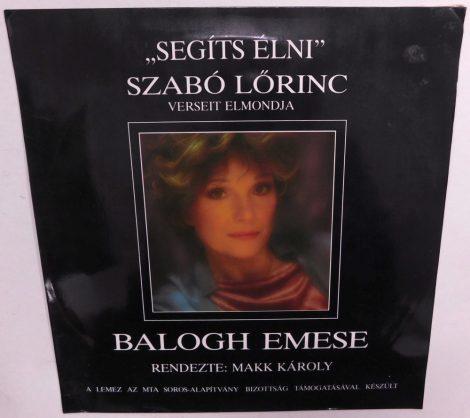 Szabó Lőrinc Verseit Elmondja Balogh Emese - Segíts Élni LP (NM/VG+)