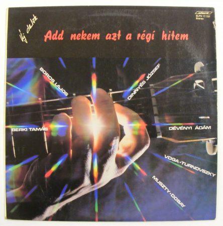 Új dalok - Add nekem azt a régi hitem LP (VG/VG+)