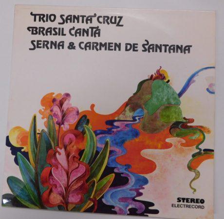 Trio De Santa Cruz, Brasil Canta, Serna & Carmen De Santana LP (VG/VG+) ROM.