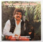 István Horváth - Nincs Nekem Semmi Bajom - Hungarian Songs LP (VG+/VG+)