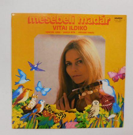Vitai Ildikó - Mesebeli Madár LP (VG+/VG+)