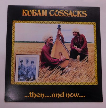 Kuban Cossacks - ...Then....And Now.... LP (VG/VG) Canada