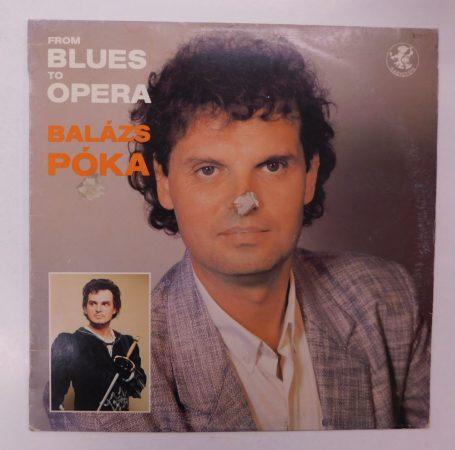 A Bluestól Az Operáig - Póka Balázs LP (VG+/VG)