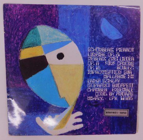 Schönberg, Webern, Boulez, Sziklay, Mihály - Pierrot Lunaire, Zwei Lieder, Fünf Canons, Improvisation Sur Mallarmé LP (VG+/VG) HUN