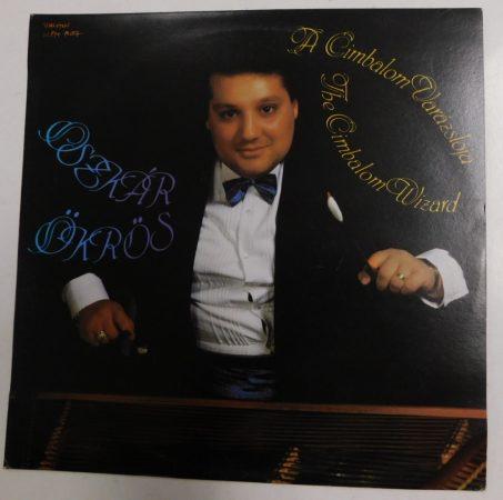 Oszkár Ökrös - A cimbalom varázslója LP (VG+/VG+) HUN