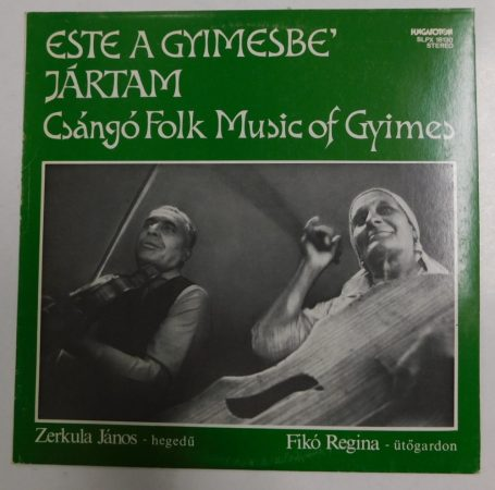 Este a Gyimesbe jártam - Csángó Folk Music of Gyimes LP (NM/VG) HUN