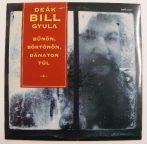 Deák Bill Gyula - Bűnön, börtönön, bánaton túl LP (VG/VG+)