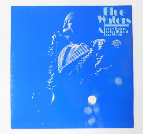 Benny Waters & The Traditional Jazz Studio - Blue Waters LP (EX/EX) CZE.