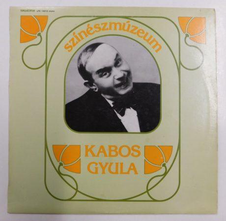 Színészmúzeum - Kabos Gyula LP (VG+/VG)