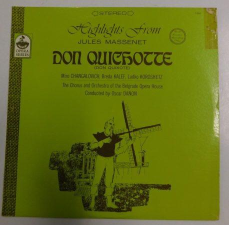 Highlights from Jules Massenet Don Quixote LP (VG+/VG+) USA