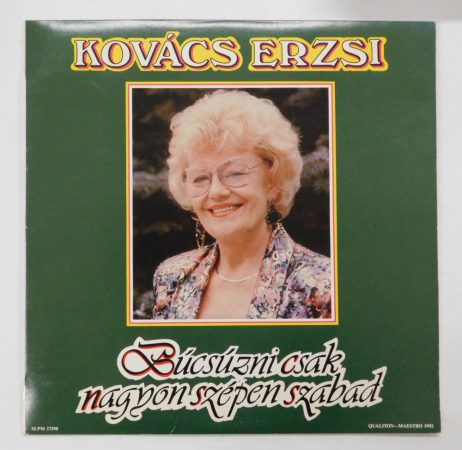 Kovács Erzsi - Búcsúzni csak nagyon szépen szabad LP (EX/EX) 1992