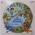 A lusta kisrigó - zenés mesejáték LP (VG+/VG+)