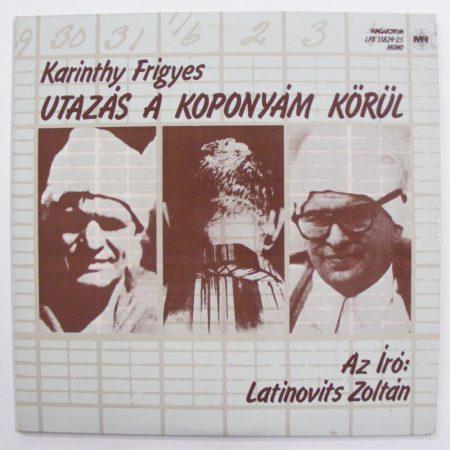 Karinthy Frigyes - Utazás a koponyám körül / Latinovits 2xLP (EX/VG+)