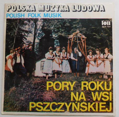 Polska Muzyka Ludowa - Polish Folk Music - Pory Roku Na Wsi Pszczynskiej LP (EX/VG) POL