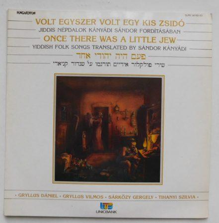Volt egyszer egy kis zsidó - Jiddis népdalok Kányádi Sándor fordításában 2LP (VG/VG+) HUN