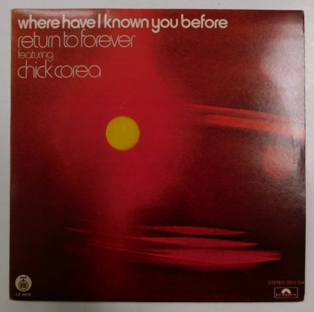 Return to Forever Feat. Chic Corea - Where Have I Known You Before LP (EX/VG+) YUG
