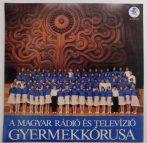 A Magyar Rádió És Televízió Gyermekkórusa LP (EX/EX)