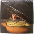 Roberta Flack: Killing Me Softly LP (VG+/VG+) IND