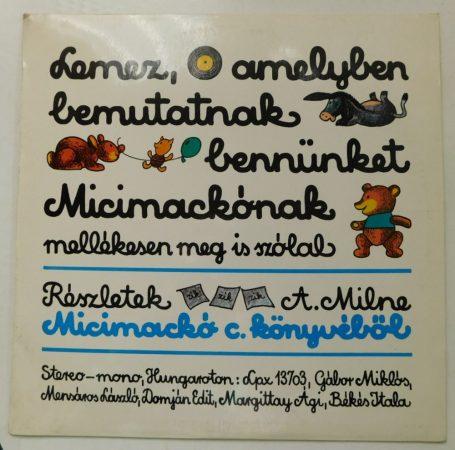 Micimackó - Milne (részletek) Lemez, amelyben bemutatnak ... Micimackónak ...LP (NM/VG)