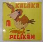 Kaláka - A pelikán LP (VG+/VG)