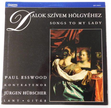 Dalok Szívem Hölgyéhez, Paul Esswood, Jürgen Hübscher LP (VG+/VG+)