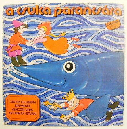 A csuka parancsára - orosz és ukrán népmesék LP (EX/VG+) HUN