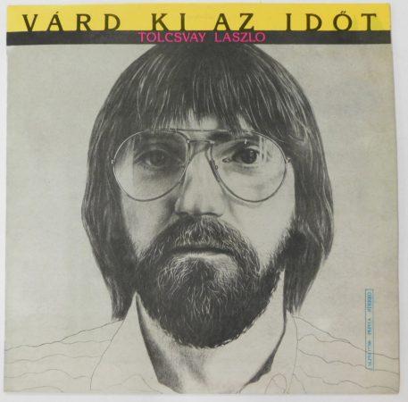 Tolcsvay László: Várd ki az időt LP (VG+/VG+)