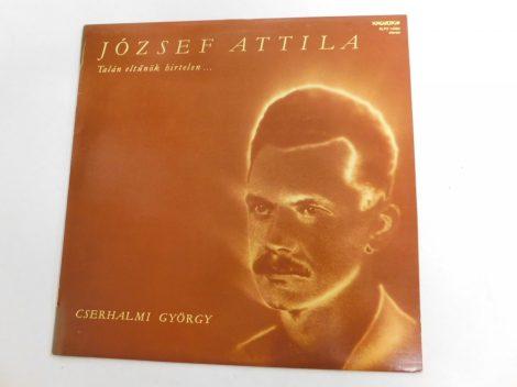 József Attila, Cserhalmi György - Talán Eltűnök Hirtelen... LP (NM/VG+)