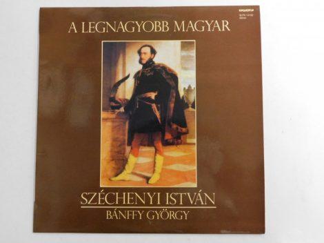 Bánffy György - Széchenyi István - A Legnagyobb Magyar LP (NM/NM)