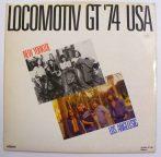 Locomotiv GT 74 USA LP (VG+/G+) LGT