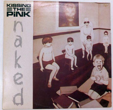 Kissing The Pink - Naked LP (VG+/VG) JUG, 1984.
