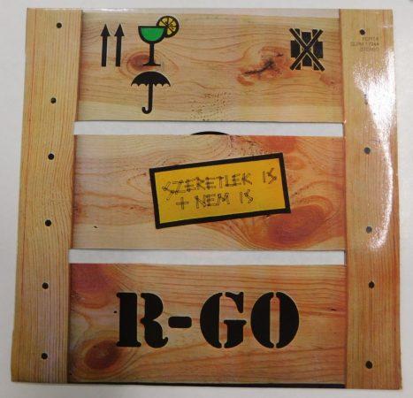 R-Go: Szeretlek is meg nem is LP + inzert (VG+/VG+) HUN