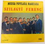 Szilágyi Ferenc - Muzica Populara Maghiara LP (EX/VG+) ROM