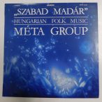 Szabad madár - Hungarian Folk Music - Méta Group LP (NM/NM) HUN