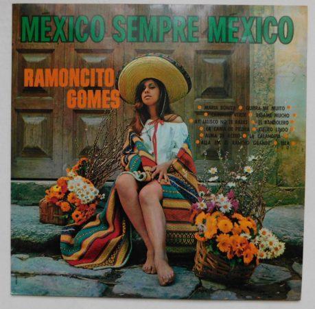Mexico Sempre Mexico - Ramoncito Gomes LP (VG+/VG+) BRAZIL