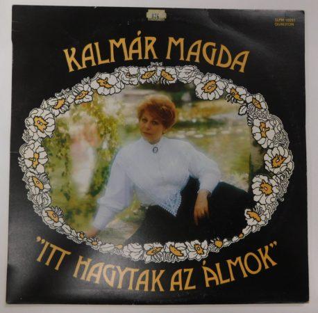 Kalmár Magda - Itt Hagytak Az Álmok LP (EX/VG+)
