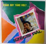 Szécsi Pál - Csak Egy Tánc Volt... LP (VG+/VG)