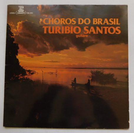 Turibio Santos _ Choros do Brasil LP (VG+/EX) FRA