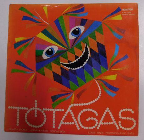 Tótágas - Palásthy György színes gyermekfilmjének teljes zenéje LP (VG/VG) HUN