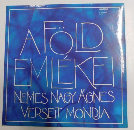 A Föld emlékei - Nemes Nagy Ágnes verseit mondja LP (EX/EX) HUN