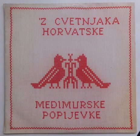 Z Cvetnjaka Horvatske - Medimurske Popijevke LP (VG+/VG) JUG
