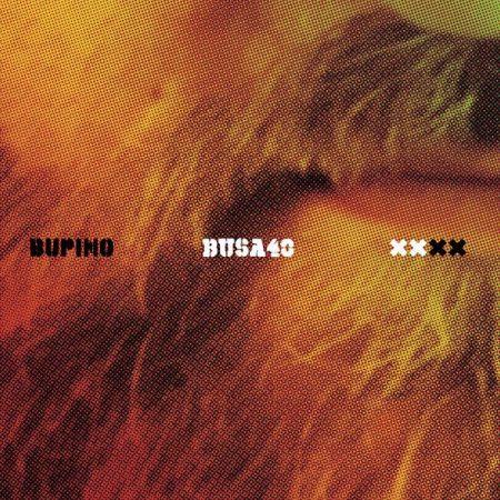 Bupino / Mangani 808 - Busa 40 LP (M/M, új, 2018) Busa Pista