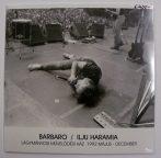 Barbaro - Ilju Haramia LP (M/M) Új, bontatlan.