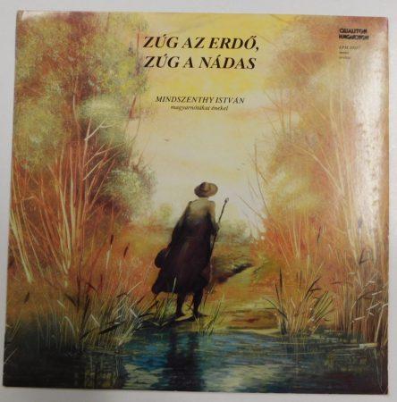 Mindszenthy István magyarnótákat énekel LP - Zúg az erdő, zúg a nádas VG+/VG+