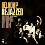 Deladap - Rejazzed - Bring It On CD (új)