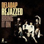 Deladap - Rejazzed - Bring It On CD (új)