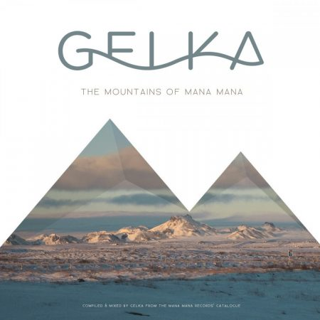 Gelka presents The Mountains Of Mana Mana CD (új) Mana Mana Records